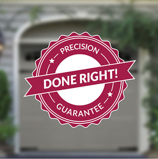 Precision Done Right! Guarantee